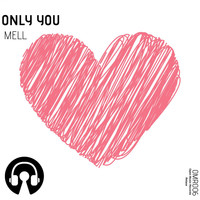 Mell - Only You