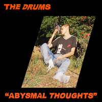 The Drums - Abysmal Thoughts (Explicit)