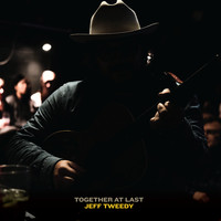 Jeff Tweedy - Together At Last (Explicit)