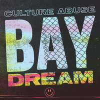 Culture Abuse - Bay Dream (Explicit)