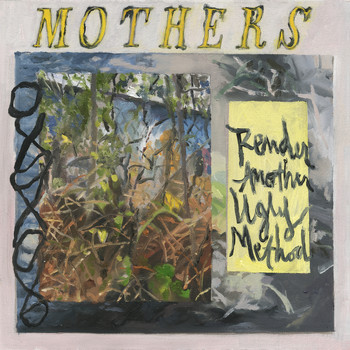 Mothers - Render Another Ugly Method (Explicit)