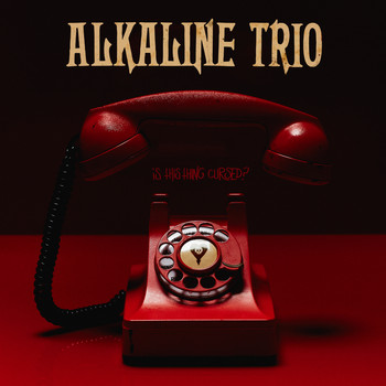 Alkaline Trio - Is This Thing Cursed? (Explicit)