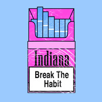 Indiana - Break the Habit