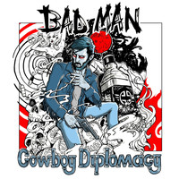 Cowboy Diplomacy - Bad Man