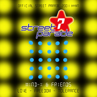 Mind-X - Love - Freedom - Tolerance (Official Street Parade 2001 Hymn)