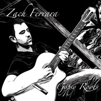 Zach Ferrara - Gypsy Roots