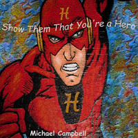 Michael Campbell - Show Them That You're a Hero