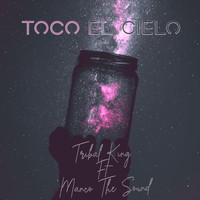 Tribal King - Toco el Cielo (feat. Manco the Sound)