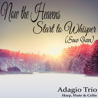 Adagio Trio - Now the Heavens Start to Whisper (Suo Gan)