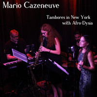 Mario Cazeneuve - Tambores in New York with Afro-Dysia
