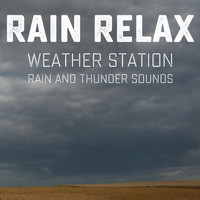 Rain Relax - Weather Station: Rain and Thunder Sounds