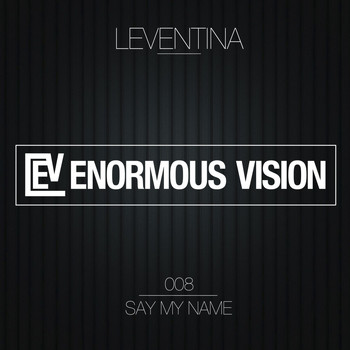 Leventina - Say My Name