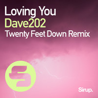 Dave202 - Loving You (Twenty Feet Down Remix)