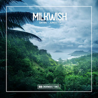 Milkwish - Safari - Jungle EP