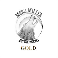 Merz, Miller & the Wolves - Gold