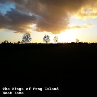 The Kings Of Frog Island - Heat Haze