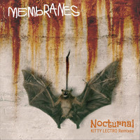 Membranes - Nocturnal (Kitty Lectro Remixes)