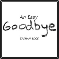 Tasman Edge - An Easy Goodbye (feat. Darren Fewins)