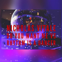 Nicholas Vitale - Do You Want Me / Rhythm Is a Dancer (Medley)