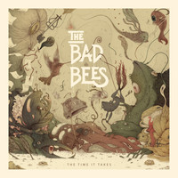 The Bad Bees - The Time It Takes