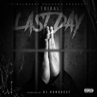 Tribal - Last Day (Explicit)