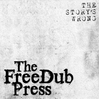 The Freedub Press - The Story's Wrong