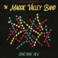 The Maggie Valley Band - Something New