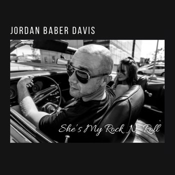 Jordan Baber Davis - She's My Rock 'N' Roll
