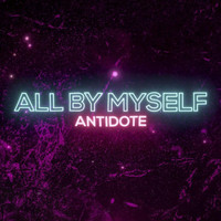 Antidote - All by Myself