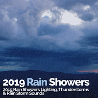 Lighting, Thunderstorms & Rain Storm Sounds - 2019 Rain Showers