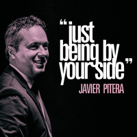 Javier Pitera - Just Being by Your Side