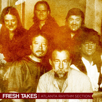 Atlanta Rhythm Section - Fresh Takes