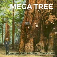 Benny Goodman Quartet - Mega Tree