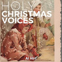 Al Hirt - Holy Christmas Voices