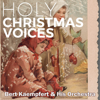Bert Kaempfert & His Orchestra - Holy Christmas Voices