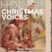 Rick Nelson - Holy Christmas Voices
