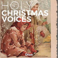 Dion - Holy Christmas Voices