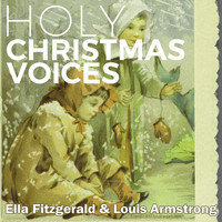 Ella Fitzgerald, Louis Armstrong - Holy Christmas Voices