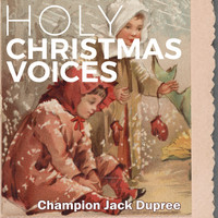 Champion Jack Dupree - Holy Christmas Voices