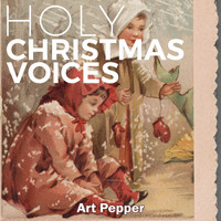 Art Pepper - Holy Christmas Voices