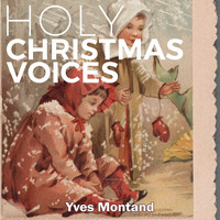 Yves Montand - Holy Christmas Voices