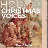 Don Gibson - Holy Christmas Voices