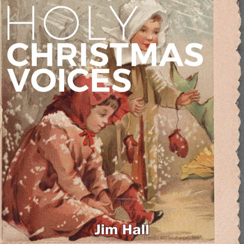 Jim Hall - Holy Christmas Voices