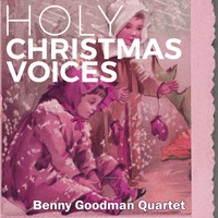 Benny Goodman Quartet - Holy Christmas Voices