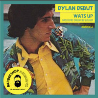 Dylan Debut - Wats Up