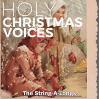 The String-A-Longs - Holy Christmas Voices