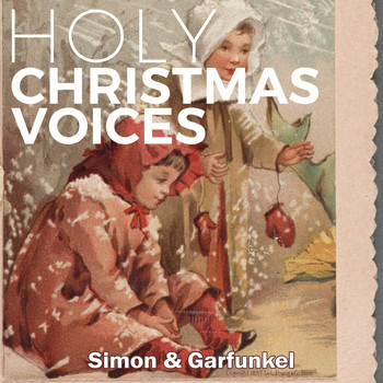 Simon & Garfunkel - Holy Christmas Voices