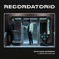 Santiago Marrero featuring Mountain Castles - Recordatorio