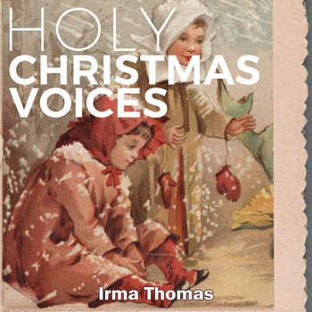 Irma Thomas - Holy Christmas Voices