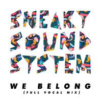 Sneaky Sound System - We Belong (Full Vocal Mix - Extended Mix)